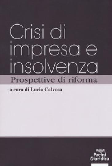 Crisi d'impresa e insolvenza prospettive di riforma - L. Calvosa pdf epub