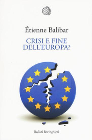 Crisi e fine dell'Europa? - Etienne Balibar pdf epub