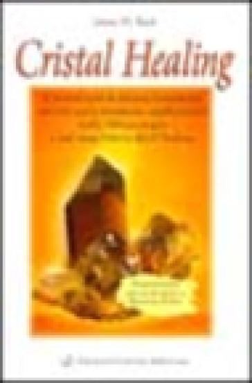 Cristal healing - James M. Bach |