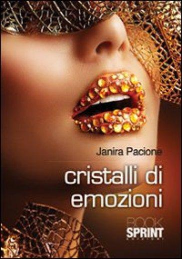 Cristalli di emozioni - Janira Pacione | Kritjur.org
