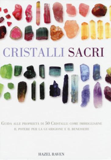Cristalli sacri - Hazel Raven |