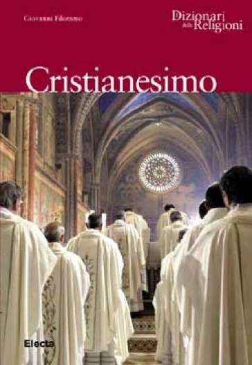 Cristianesimo. Ediz. illustrata - G. Filoramo   Jonathanterrington.com
