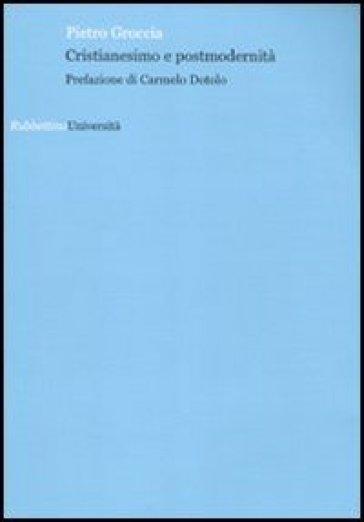 Cristianesimo e postmodernità - Pietro Groccia  