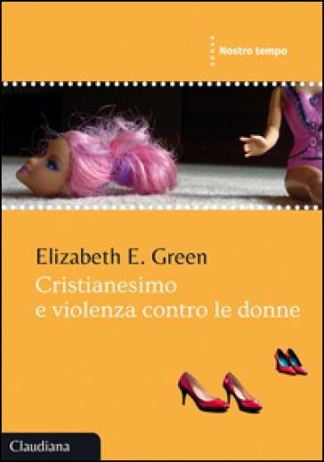 Cristianesimo e violenza contro le donne - Elizabeth E. Green | Kritjur.org
