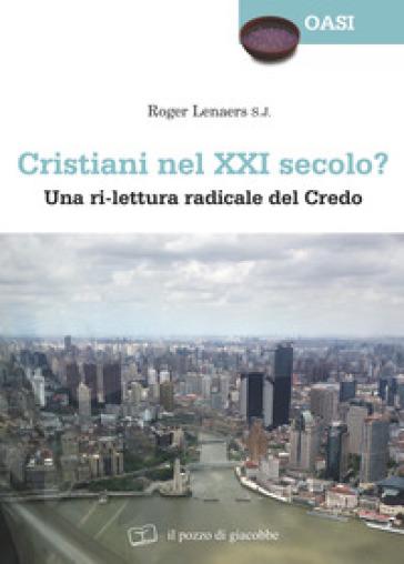 Cristiani nel XXI secolo? Una ri-lettura radicale del Credo - Roger Lenaers | Kritjur.org