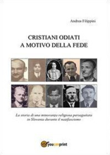 Cristiani odiati a motivo della fede - Andrea Filippini pdf epub