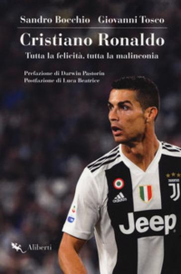 Cristiano Ronaldo. Tutta la felicità, tutta la malinconia - Sandro Bocchio | Ericsfund.org