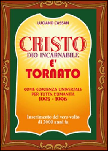 Cristo è tornato - Luciano Cassan | Kritjur.org