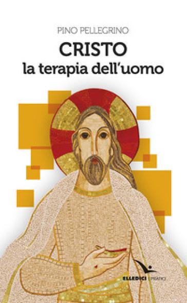 Cristo la terapia dell'uomo - Pino Pellegrino   Thecosgala.com
