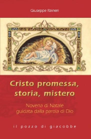 Cristo promessa, storia, mistero. Novena di Natale guidata dalla parola di Dio - Giuseppe Raineri | Kritjur.org