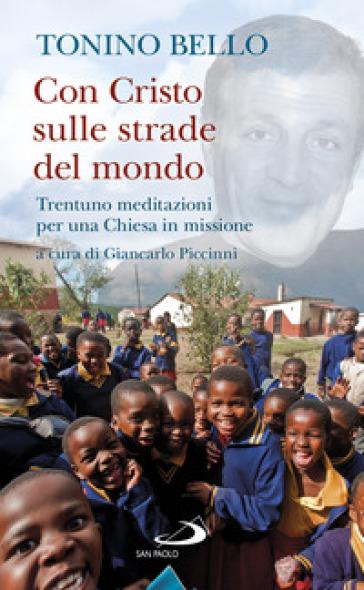 Con Cristo sulle strade del mondo. Trentuno meditazioni per una Chiesa in missione - Antonio Bello   Jonathanterrington.com