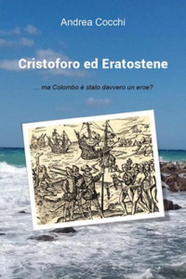 Cristoforo ed Eratostene - Andrea Cocchi pdf epub