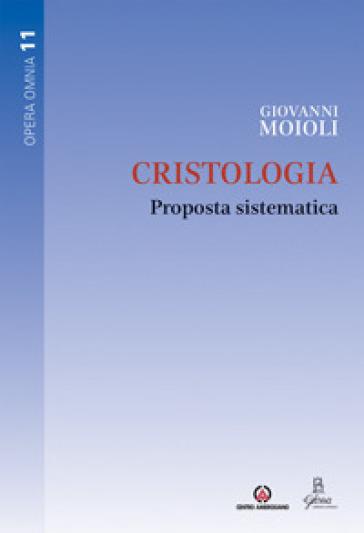 Cristologia. Proposta sistematica - Giovanni Moioli | Kritjur.org