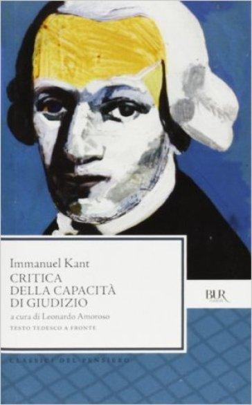 Critica della capacità di giudizio - Immanuel Kant |