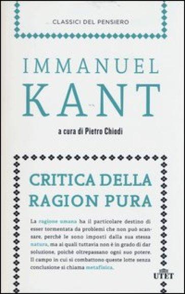 Critica della ragion pura - Immanuel Kant | Rochesterscifianimecon.com