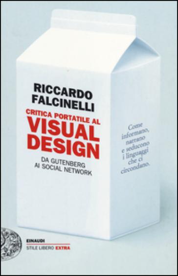 critica portatile al visual design da gutenberg ai social On critica portatile al visual design da gutenberg ai social network