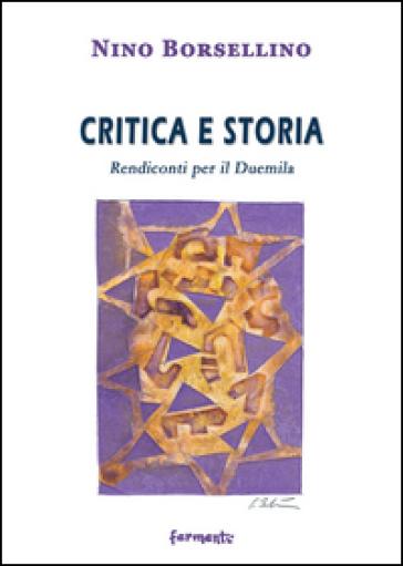 Critica e storia. Rendiconti per il duemila - Nino Borsellino | Ericsfund.org