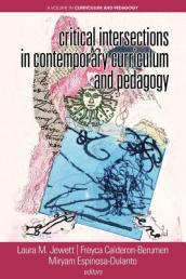Critical Intersections In Contemporary Curriculum & Pedagogy