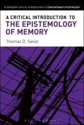 A Critical Introduction to the Epistemology of Memory