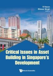 Critical Issues In Asset Building In Singapore s Development