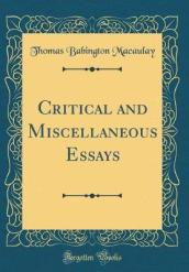 Critical and Miscellaneous Essays (Classic Reprint)
