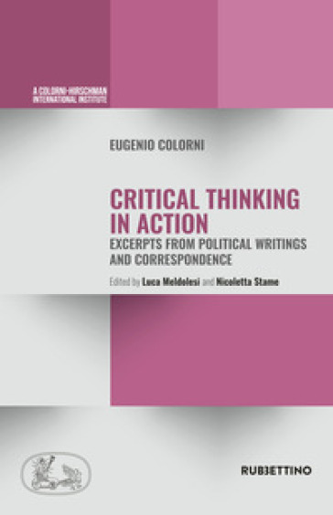 Critical thinking in action. Excerpts from political writings and correspondence - Eugenio Colorni |