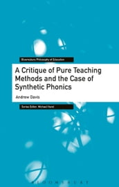 A Critique of Pure Teaching Methods and the Case of Synthetic Phonics