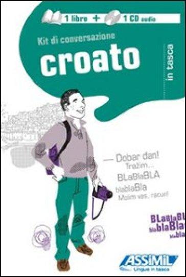 Croato. Kit di conversazione. Con CD Audio - Dragoslav Jovanovic |