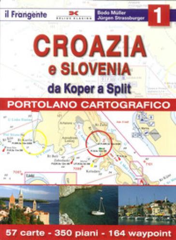 Croazia e Slovenia. Portolano cartografico. 1: Da Koper a Split - Bodo Muller | Rochesterscifianimecon.com