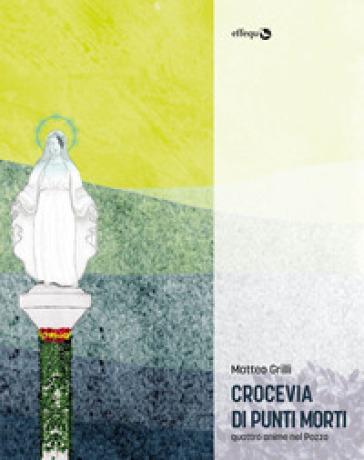 Crocevia di punti morti. Quattro anime nel Pozzo - Matteo Grilli | Ericsfund.org