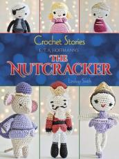 Crochet Stories: The Nutcracker