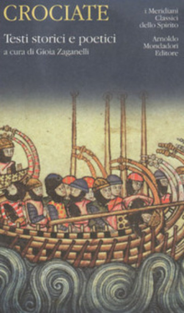 Crociate. Testi storici e poetici - G. Zaganelli  