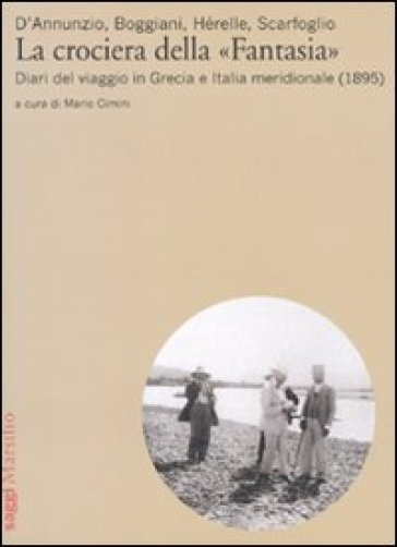 Crociera della «Fantasia». Diari del viaggio in Grecia e Italia meridionale (1895) (La) - Mario Cimini | Rochesterscifianimecon.com