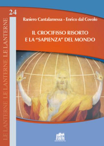 Il Crocifisso risorto e la «sapienza» del mondo - Raniero Cantalamessa | Kritjur.org