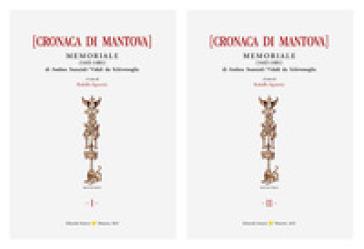Cronaca di Mantova. Memoriale di Andrea da Schivenoglia (1445-1481) - Andrea da Schivenoglia |