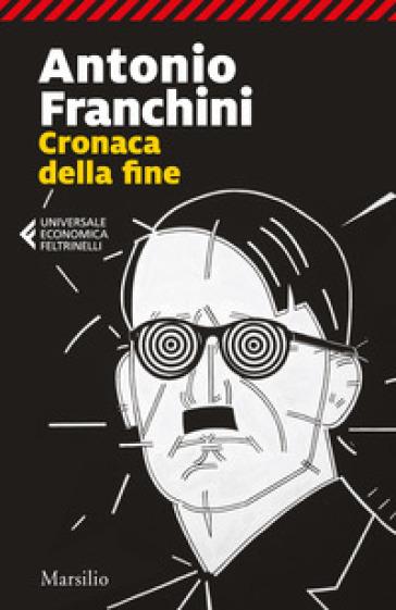 Cronaca della fine - Antonio Franchini | Jonathanterrington.com