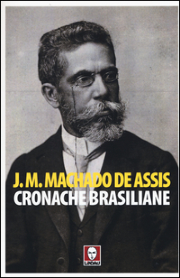 Cronache brasiliane - Joaquim Machado de Assis | Kritjur.org