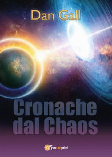 Cronache dal chaos - Dan Gall |