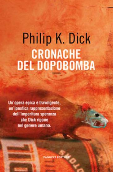 Cronache del dopobomba - Philip K. Dick |