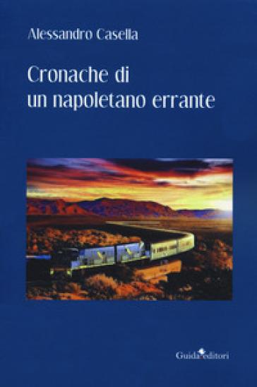 Cronache di un napoletano errante - Alessandro Casella |