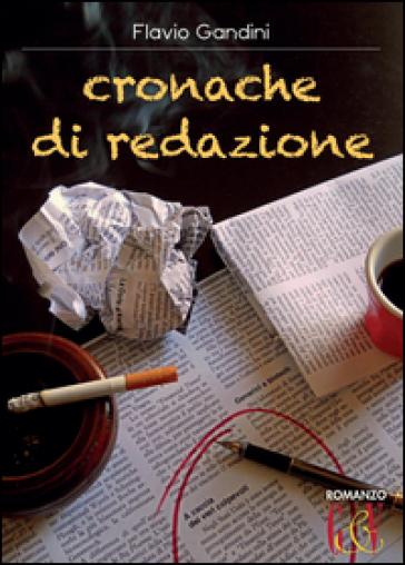 Cronache di redazione - Flavio Gandini | Jonathanterrington.com