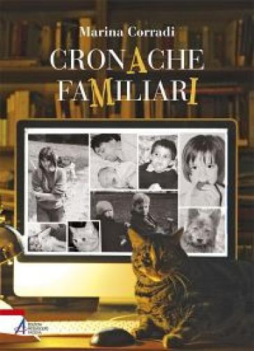 Cronache familiari - Marina Corradi |