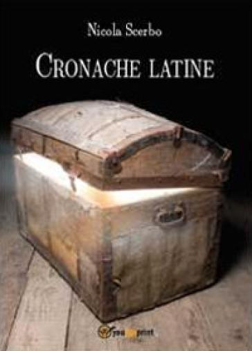 Cronache latine - Nicola Scerbo |