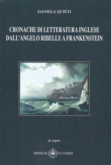 Cronache di letteratura inglese dall'angelo ribelle a Frankenstein - Daniela Quieti | Rochesterscifianimecon.com