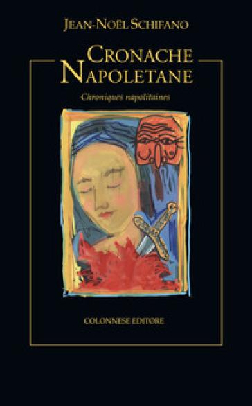 Cronache napoletane (Chroniques napolitaines) - Jean-Noel Schifano | Jonathanterrington.com