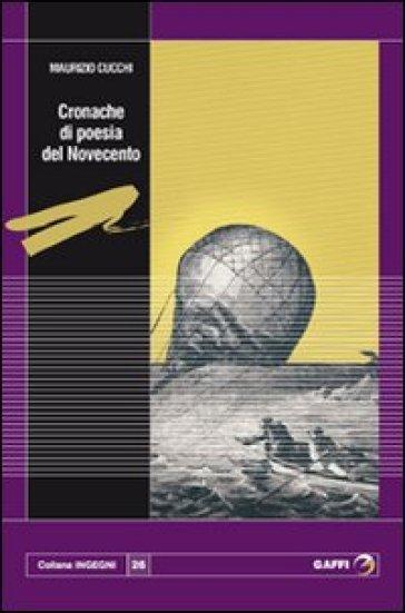 Cronache di poesia del Novecento - Maurizio Cucchi | Thecosgala.com