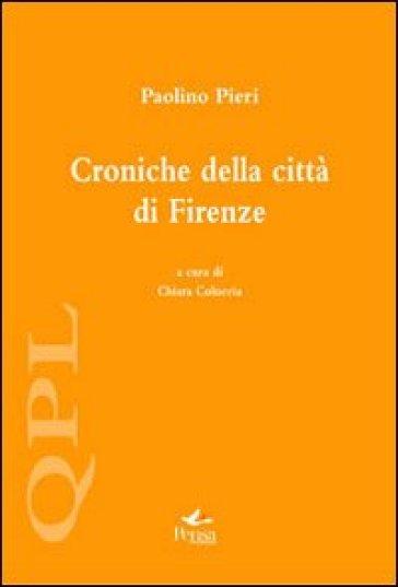 Croniche della città di Firenze - Paolino Pieri |