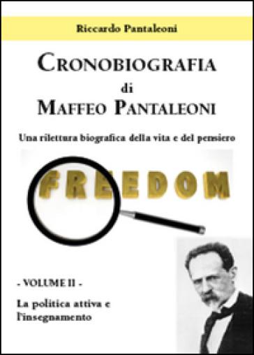Cronobiografia di Maffeo Pantaleoni. Una rilettura biografica della vita e del pensiero. 2.La politica attiva e l'insegnamento - Riccardo Pantaleoni |