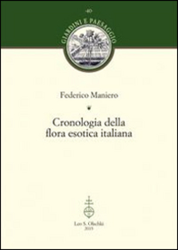 Cronologia della flora esotica italiana - Federico Maniero | Jonathanterrington.com