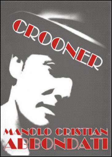Crooner - Manolo C. Abbondati |